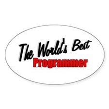 """""""The World's Best Programmer"""" Oval Decal"""