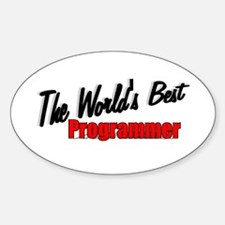"""The World's Best Programmer"" Oval Decal"