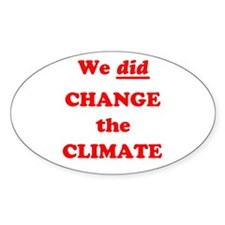 Red We did change the climate Decal