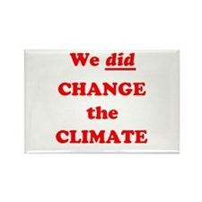 Red We did change the climate Rectangle Magnet