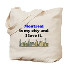 Montreal Is My City And I Love It Tote Bag