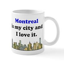 Montreal Is My City And I Love It Mug