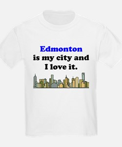 Edmonton Is My City And I Love It T-Shirt
