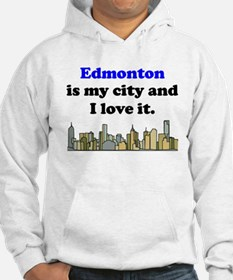 Edmonton Is My City And I Love It Hoodie