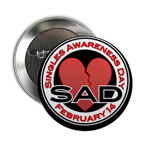 Singles Awareness Day T-Shirt Button
