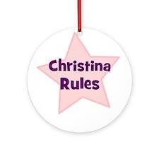 Christina Rules Ornament (Round)