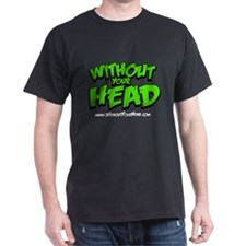 Without Your Head T-Shirt