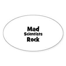 mad scientists rock Oval Decal