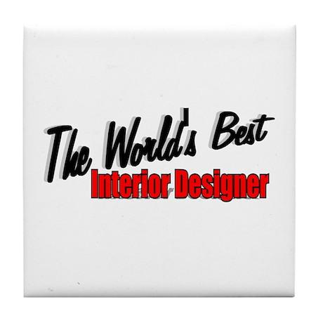 """The World's Best Interior Designer"" Tile Coaster"
