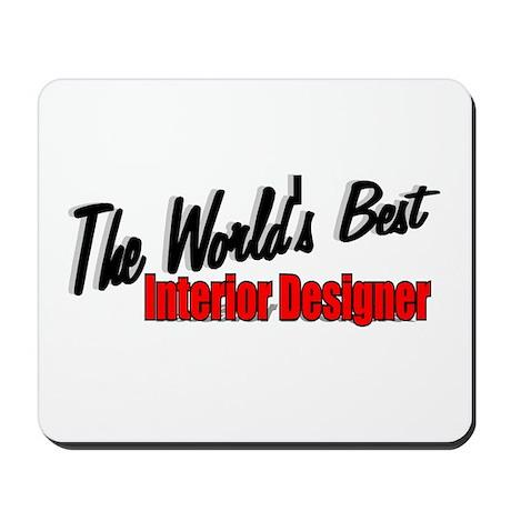 """The World's Best Interior Designer"" Mousepad"