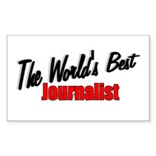 """The World's Best Journalist"" Sticker (Rectangular"