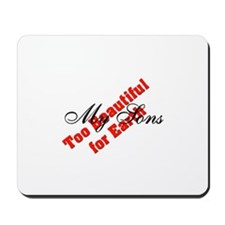 My Sons STAMPED - Too Beautif Mousepad