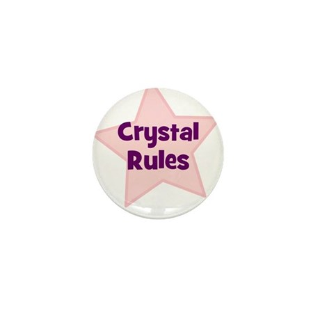 Crystal Rules Mini Button