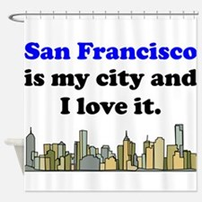 San Francisco Is My City And I Love It Shower Curt