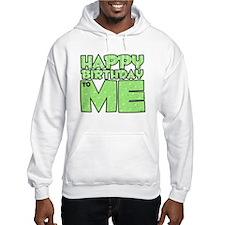 Happy Bday Me (lt green) Hoodie