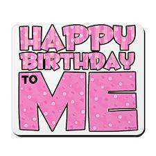 Happy Bday Me (lt pink) Mousepad