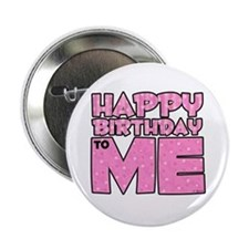 Happy Bday Me (lt pink) Button