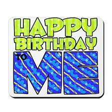 Happy Bday Me (blue) Mousepad