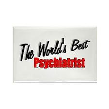 """""""The World's Best Psychiatrist"""" Rectangle Magnet"""
