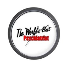 """The World's Best Psychiatrist"" Wall Clock"
