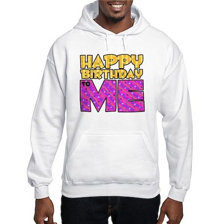 Happy Bday Me (pink) Hooded Sweatshirt