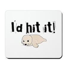 I'd hit it! seal clubbing Mousepad