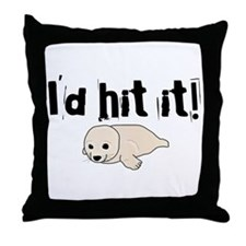 I'd hit it! seal clubbing Throw Pillow