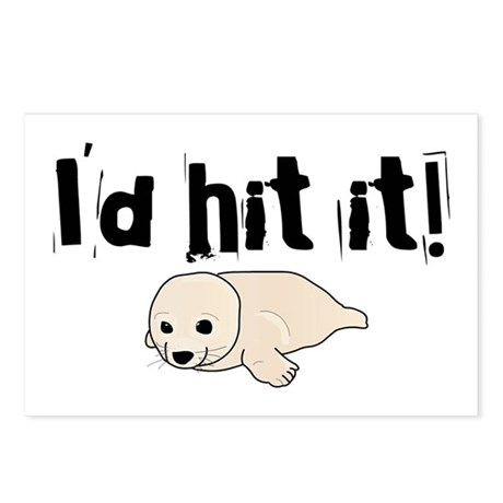 I'd hit it! seal clubbing Postcards (Package of 8)