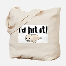 I'd hit it! seal clubbing Tote Bag