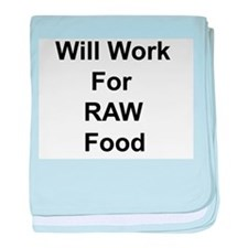Will Work For Raw Foof baby blanket