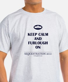 Keep Calm and Furlough On! T-Shirt