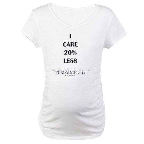 I Care 20% Less Maternity T-Shirt
