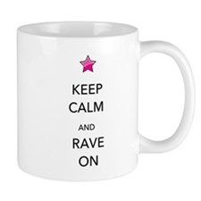 Keep Calm and Rave On Mug