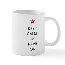 Keep Calm and Rave On Small Mug