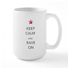 Keep Calm and Rave On Mug