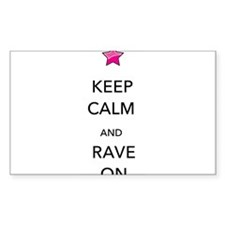Keep Calm and Rave On Decal