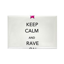 Keep Calm and Rave On Rectangle Magnet