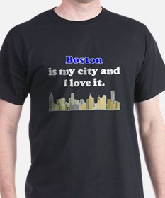 Boston Is My City And I Love It T-Shirt
