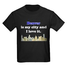 Denver Is My City And I Love It T-Shirt