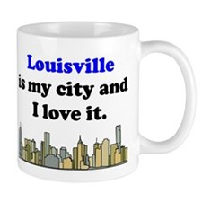 Louisville Is My City And I Love It Mug