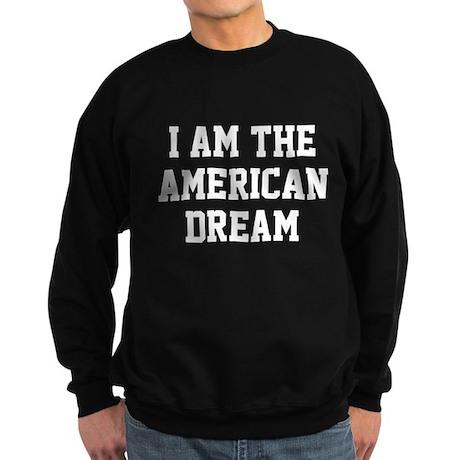 I Am The American Dream Sweatshirt (dark)