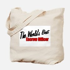 """""""The World's Best Escrow Officer"""" Tote Bag"""