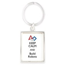 Keep Calm and Build Robots Keychains
