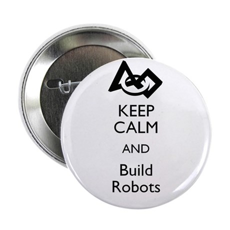"""Keep Calm and Build Robots 2.25"""" Button (10 pack)"""