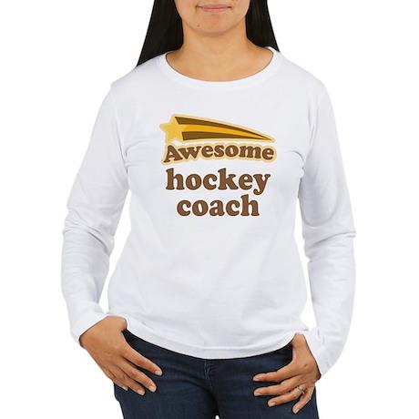 Awesome Hockey Coach Women's Long Sleeve T-Shirt