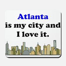 Atlanta Is My City And I Love It Mousepad