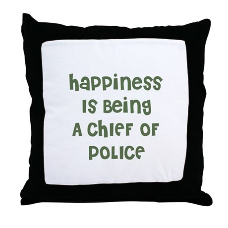 Happiness Is Being A CHIEF OF Throw Pillow