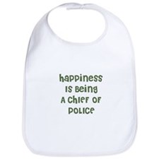 Happiness Is Being A CHIEF OF Bib