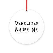 Deadlines... Ornament (Round)