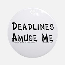 Deadlines... Ornament (Round)